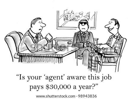 is your agent aware of low paying job?