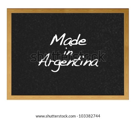 Isolated blackboard with Made in Argentina.