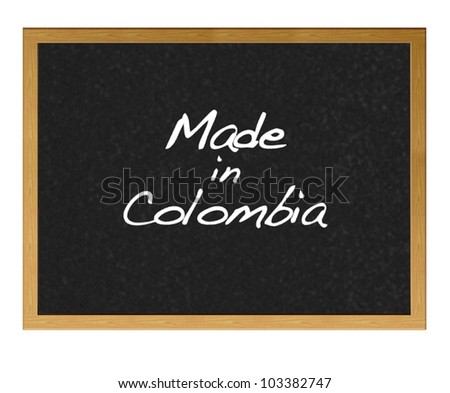 Isolated blackboard with Made in Colombia