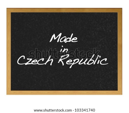 Isolated blackboard with Made in Czech Republic.