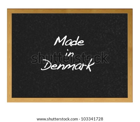 Isolated blackboard with Made in Denmark.