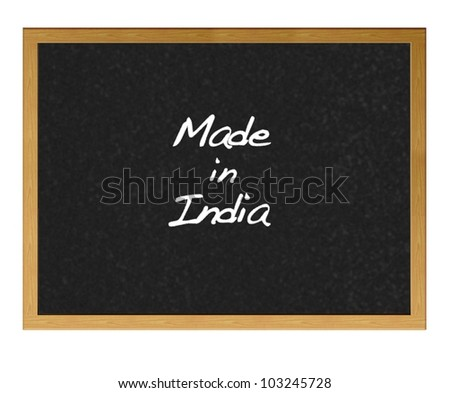 Isolated blackboard with Made in India.