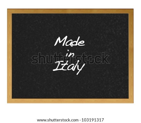 Isolated blackboard with Made in Italy.