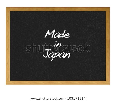 Isolated blackboard with Made in Japan.