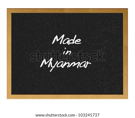 Isolated blackboard with Made in Myanmar.