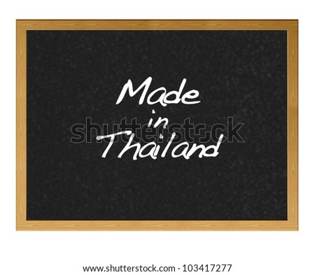 Isolated blackboard with Made in Thailand.