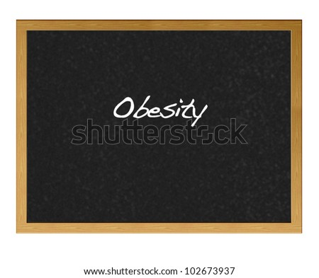 Isolated blackboard with  obesity.