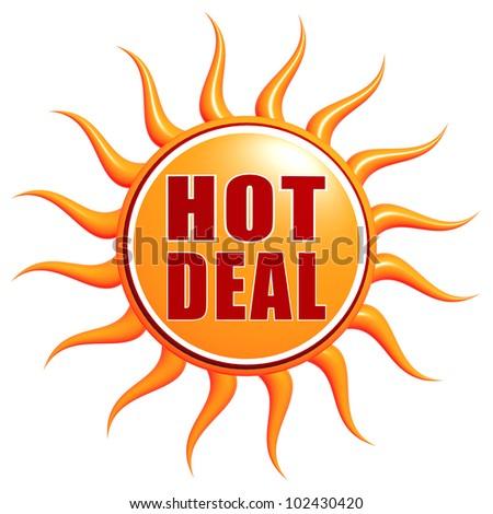 Isolated 3d orange sun with text Hot deal - stock photo
