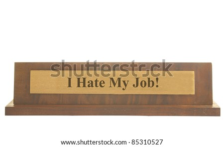 Isolated nameplate with I Hate My Job text - stock photo