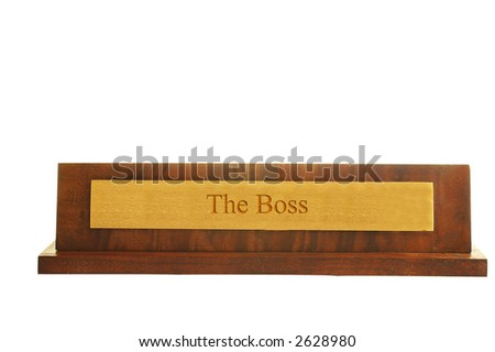 "Isolated nameplate with ""the boss"" text printed - stock photo"