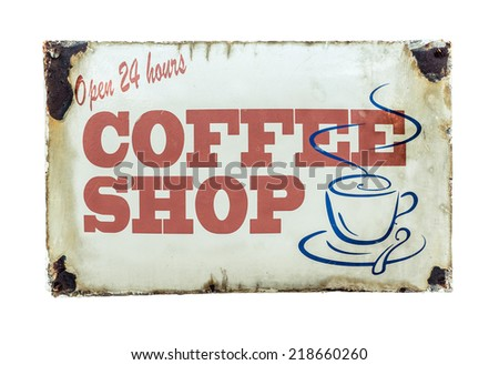 Isolated Retro Vintage Coffee Shop Sign For 24 Hour Diner - stock photo