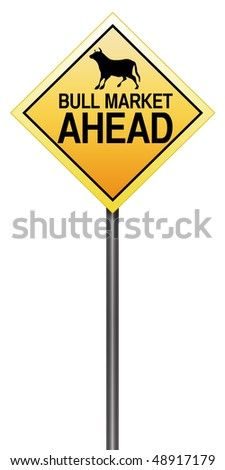 "Isolated Road Sign Metaphor with ""Bull Market Ahead"" - stock photo"