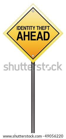 "Isolated Road Sign Metaphor with ""Identity Theft Ahead"""