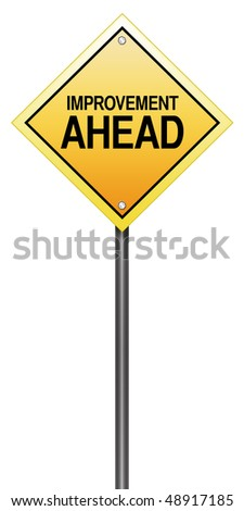 "Isolated Road Sign Metaphor with ""Improvement Ahead"" - stock photo"