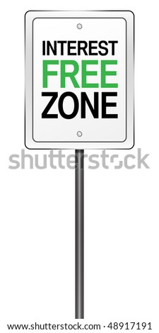 "Isolated Road Sign Metaphor with ""Interest Free Zone Ahead"" - stock photo"