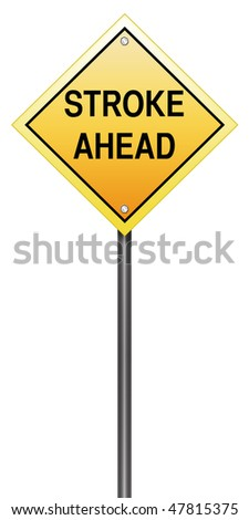 "Isolated Road Sign Metaphor with ""Stroke Ahead"""