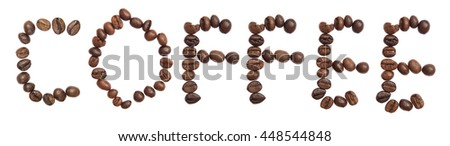 Isolated Word 'COFFEE' make from coffee bean on white background