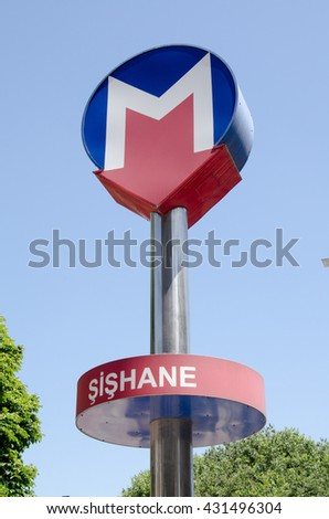 ISTANBUL, TURKEY - JUNE 2, 2016: sign for the Metro station in the fashionable Sishane district of Istanbul on a sunny evening in June.