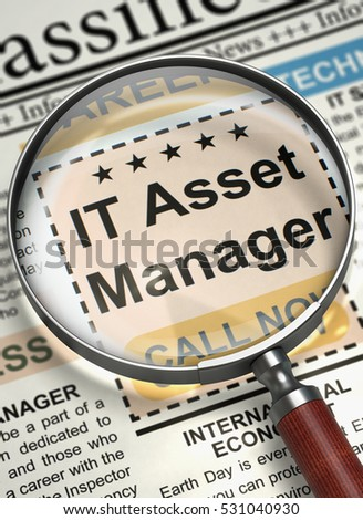IT Asset Manager - Close View Of A Classifieds Through Magnifying Glass. IT Asset Manager - Searching Job in Newspaper. Concept of Recruitment. Selective focus. 3D Illustration.