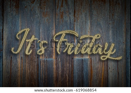 It's Friday Light bulb style or Disco style on old wood planks background