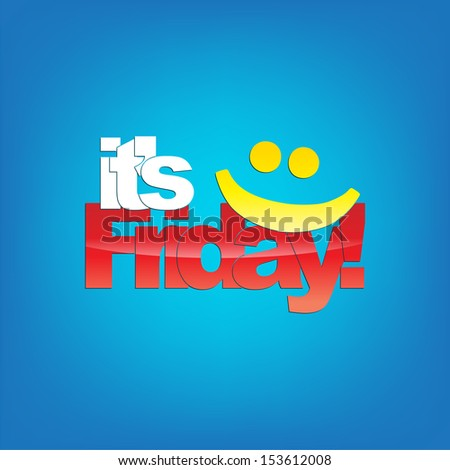 It's Friday! Yellow smiley face. Typography background. (Raster) - stock photo