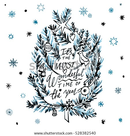 It's the most wonderful time of the year! Christmas Lettering. Calligraphy Xmas postcard or banner. Christmas tree decorations, star,dove, snowflakes. Blue on white.