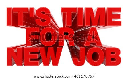 IT'S TIME FOR A NEW JOB red word on white background illustration 3D rendering