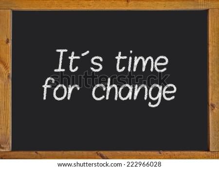 It�´s time for change written on a blackboard - stock photo