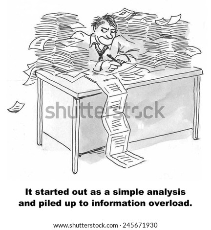 It started out as a simple analysis and ended up as information overload. - stock photo