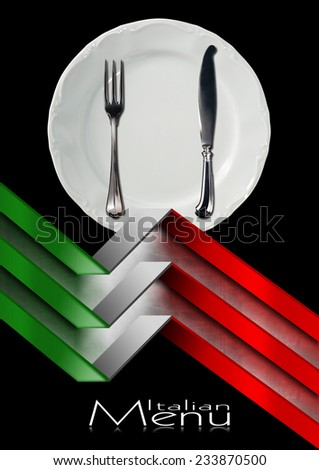 Italian Restaurant Menu Design / Black and metallic background with italian flags, empty white plate with silver cutlery, fork and knife. Template for a Italian food menu  - stock photo