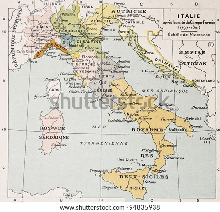 Italy between the end of 18th century and the beginning of 19th (Treaty of Campo Formio). By Paul Vidal de Lablache, Atlas Classique, Librerie Colin, Paris, 1894
