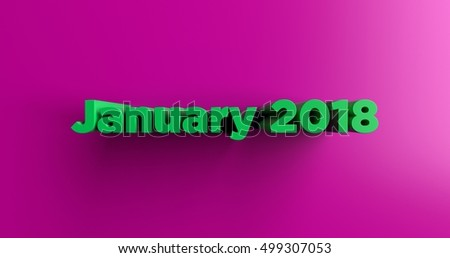 January 2018 - 3D rendered colorful headline illustration.  Can be used for an online banner ad or a print postcard.