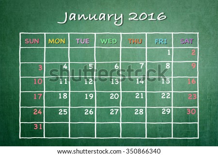 January 2016: Monthly calendar on green chalkboard background with colorful pastel day and dates in freehand grid time table chalk drawing: School/ business time planner conceptual idea for new year