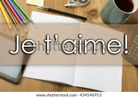 Je t'aime! - business concept with text - horizontal image
