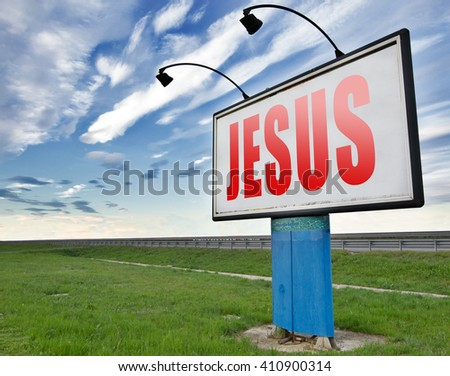 Jesus leading way to the lord faith in savior worship christ spirit search belief in prayer christian Christianity, road sign billboard. - stock photo