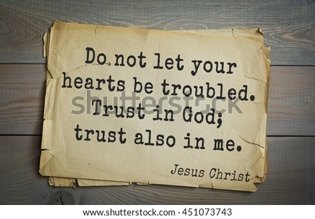 Jesus quote on old paper background. Do not let your hearts be troubled. Trust in God; trust also in me.