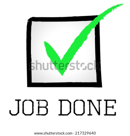Job Done Indicating Tick Symbol And Confirm - stock photo