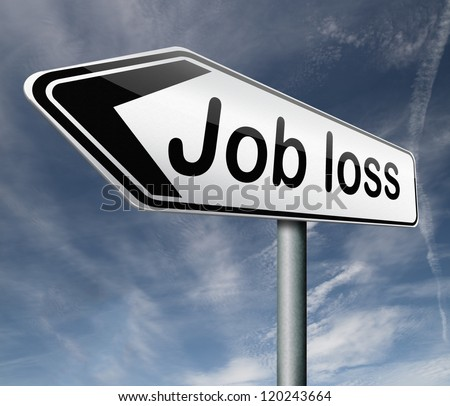 job loss getting fired loose your you're fired loss work jobless - stock photo