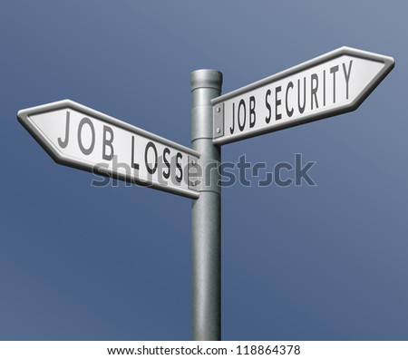 job loss or security being fired or not due to crisis and recession - stock photo