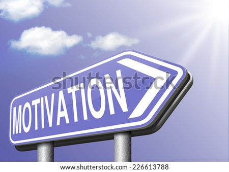 job or work motivation believe in yourself keep going and trying dont quit go for it  - stock photo