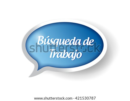 job search message bubble sign in Spanish illustration design graphic
