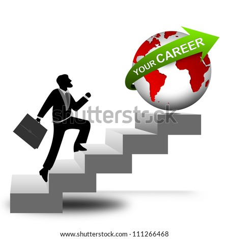 Job Seeker Concept, The Businessman Running on Stairway to The Globe With Green Your Career Isolated on White Background - stock photo