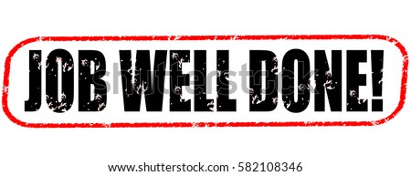 Job Well Done! Red And Black Stamp On White Background.  Job Well Done