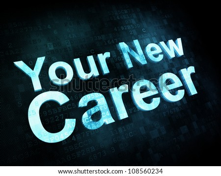 Job, work concept: pixelated words Your New Career on digital screen, 3d render - stock photo