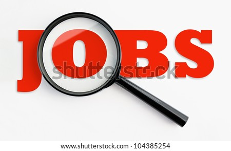 jobs text under a magnifying glass, with isolated background