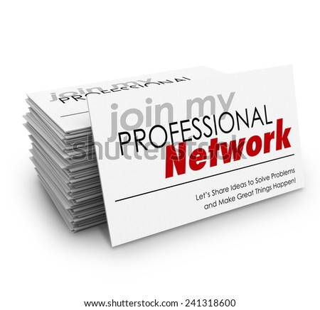 Join My Professional Network words on a stack of business cards and the phrase Let's share ideas to solve problems and make great things happen - stock photo