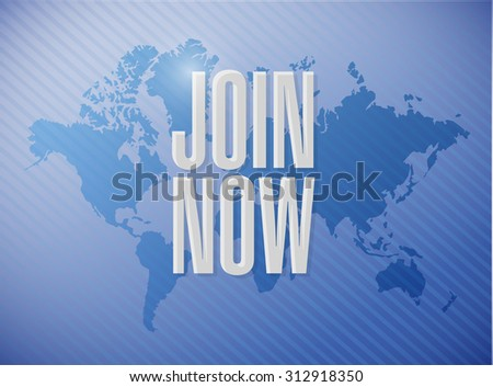 Join Now world map sign concept illustration design graphic - stock photo