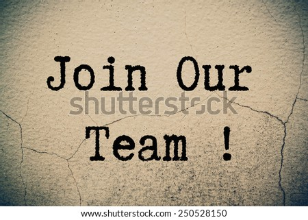 join our team concept on wall - stock photo