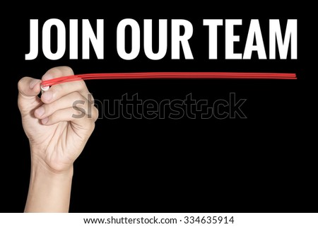 Join Our Team word writting by men hand holding highlighter pen with line on black background - stock photo