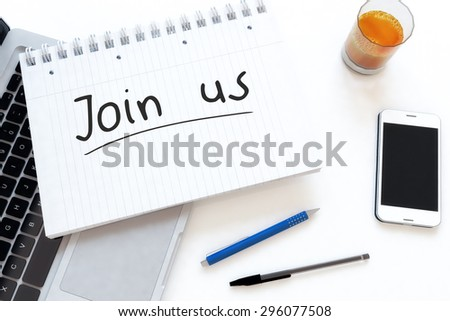 Join us - handwritten text in a notebook on a desk - 3d render illustration. - stock photo